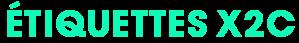 ÉTIQUETTES X2C